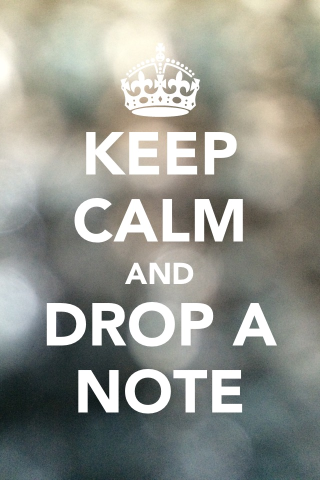 Keep calm and drop a note